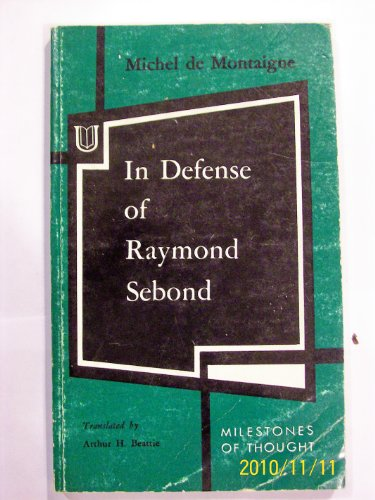 In Defense of Raymond Sebond: Michel De Montaigne