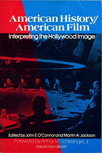American History/American Film. Interpreting the Hollywood Image.: O'Connor, John E.