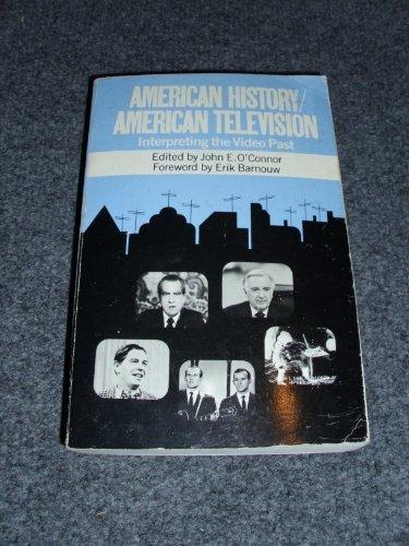 American History, American Television: Interpreting the Video Past: John E. O'Connor, Ed.