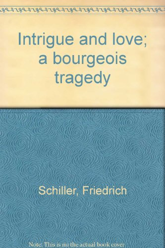 9780804468237: Intrigue and love; a bourgeois tragedy