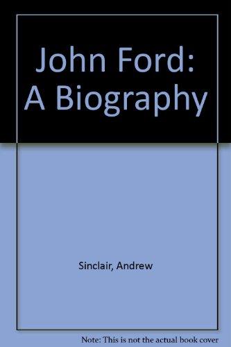 9780804468701: John Ford: A Biography