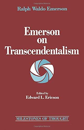 Emerson on Transcendentalism (Milestones of Thought): Ralph Waldo Emerson