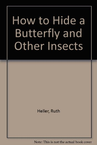 9780804565738: How to Hide a Butterfly and Other Insects