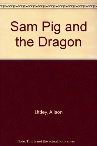 Sam Pig and the Dragon (0804565740) by Alison Uttley