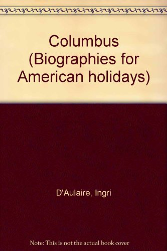 Columbus (American Holidays Readalongs/Book & Cassette/Sac 6512-D) (080456616X) by D'Aulaire, Ingri; D'Aulaire, Edgar Parin