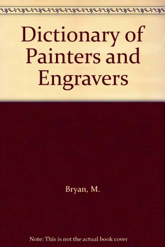 9780804600521: Dictionary of Painters and Engravers