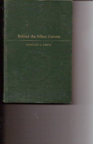 Behind the Silken Curtain: A Personal Account: Crum, Bartley Cavanaugh