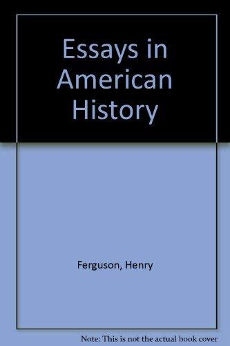 Essays in American History: Ferguson, Henry