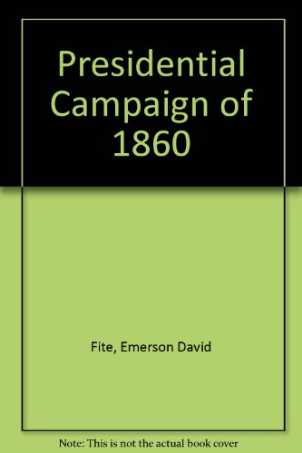 9780804601498: The Presidential Campaign of 1860