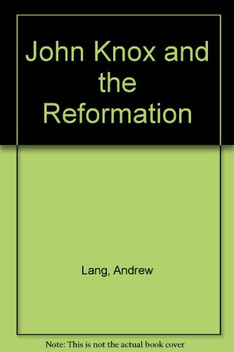 9780804602587: John Knox and the Reformation