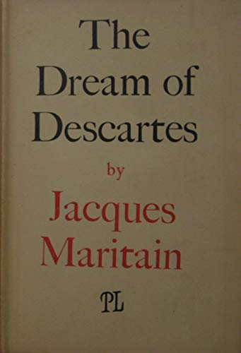 Dream of Descartes: Together With Some Other: J. Maritain