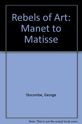 9780804604253: Rebels of Art: Monet to Matisse