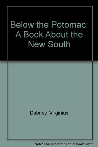 Below the Potomac: A Book About the New South (Essay and general literature index reprint series): ...