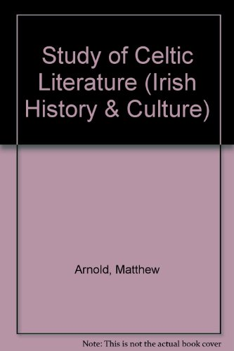 Study of Celtic Literature (Irish History & Culture): Arnold, Matthew