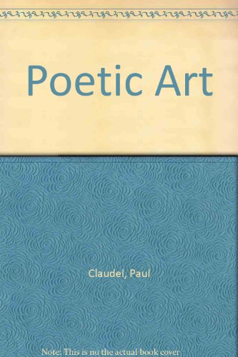 Poetic Art: Claudel, Paul