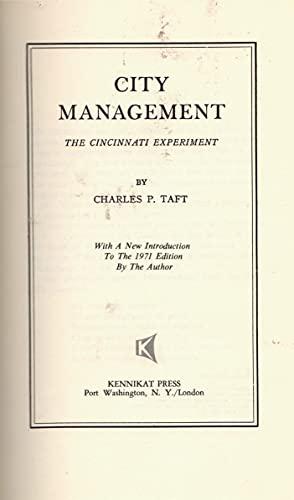 City Management: The Cincinnati Experiment.: Charles P. Taft.