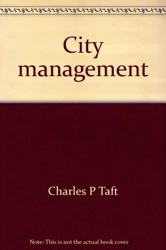 City Management : The Cincinnati Experiment, with a New Introduction to the 1971 by the Author **...