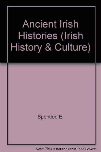 Ancient Irish Histories: The Works of Spencer, Campion Hanmer, and Marleburrough, Two Volumes: ...