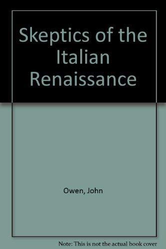 The Skeptics of the Italian Renaissance: Owen, John