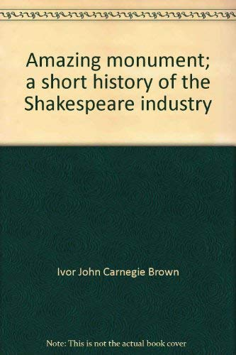 Amazing monument;: A short history of the: Brown, Ivor John