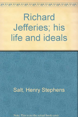 Richard Jefferies; His Life and Ideals