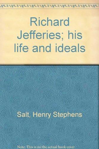 Richard Jefferies; His Life and Ideals: Salt, Henry S.