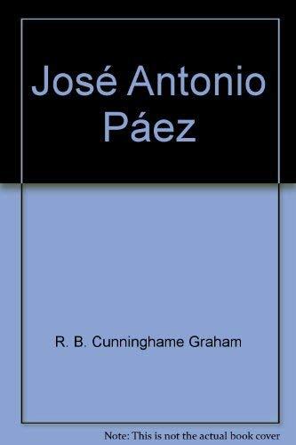Jose Antonio Paez: Cunninghame-Graham, Robert B.