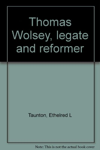 Thomas Wolsey, Legate and Reformer