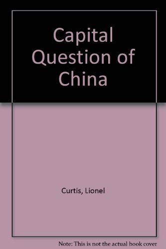 9780804610933: The Capital Question of China