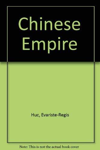 Chinese Empire: Huc, Evariste-Regis