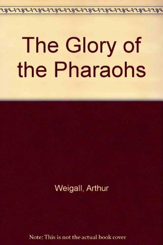 The Glory of the Pharaohs
