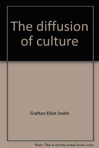The Diffusion of Culture: Smith, Grafton Elliot
