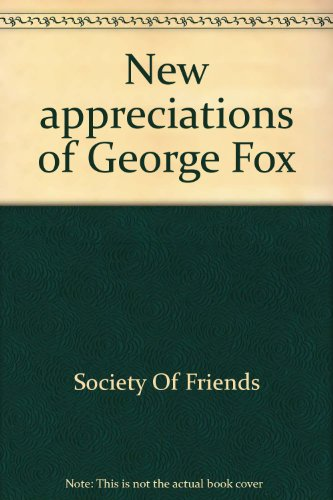 New appreciations of George Fox; a tercentenary collection of studies: Society of Friends