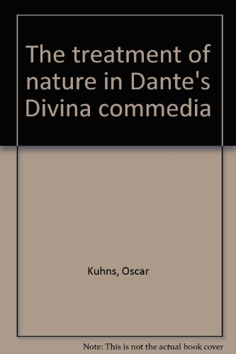 TREATMENT OF NATURE IN DANTE'S DIVINA COMMEDIA: Kuhns, Oscar
