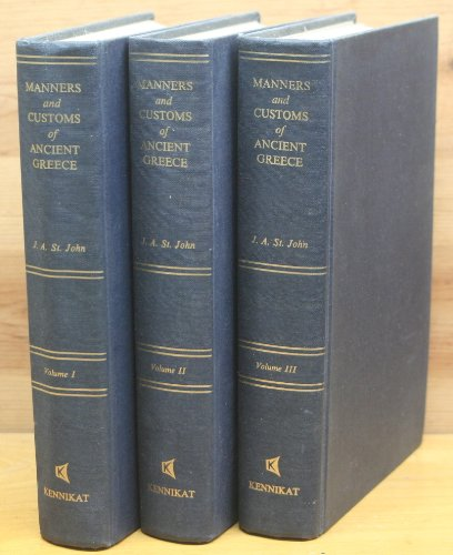 The History of the Manners and Customs of Ancient Greece, Vol. 3 Only: St. John, James Augustus