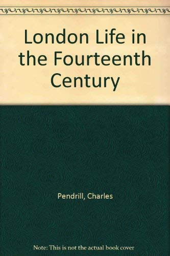 London Life in the 14th Century: Pendrill, Charles