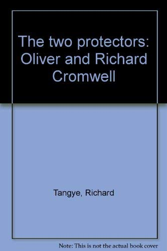 9780804612524: The two protectors: Oliver and Richard Cromwell