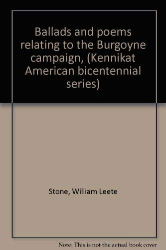 Ballads and Poems Relating to the Burgoyne Campaign [Kennikat American Bicentennial Series]