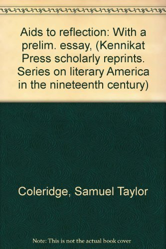 Aids to reflection: With a prelim. essay, (Kennikat Press scholarly reprints. Series on literary ...