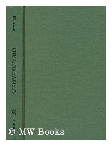 9780804613385: The unrealists;: William James, Bergson, Santayana, Einstein, Bertrand Russell, John Dewey, Alexander & Whitehead (Essay and general literature index reprint series)