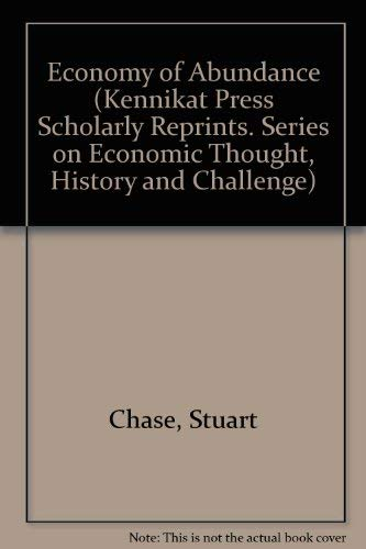 9780804614399: The Economy of Abundance (Kennikat Press Scholarly Reprints. Series on Economic Thought, History and Challenge)