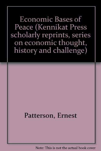 The economic bases of peace (Kennikat Press scholarly reprints. Series on economic thought, history...