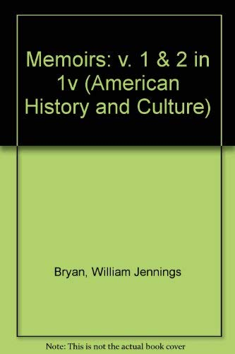 The Memoirs of William Jennings Bryan -: Bryan, William Jennings