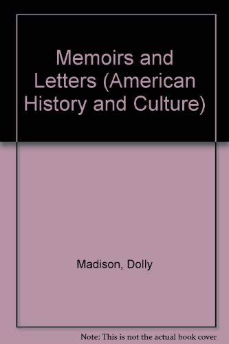 Memoirs and Letters of Dolly Madison: Dolly Madison