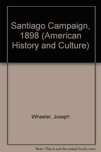 9780804614924: Santiago Campaign, 1898 (American History and Culture Series)