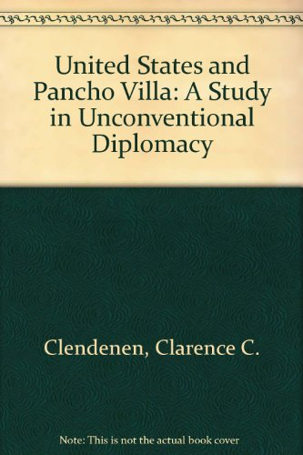 9780804615174: The United States and Pancho Villa: A Study in Unconventional Diplomacy