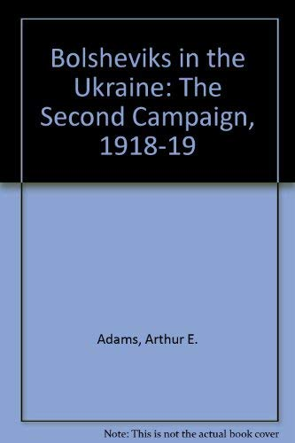9780804617154: Bolsheviks in the Ukraine: The Second Campaign, 1918-19