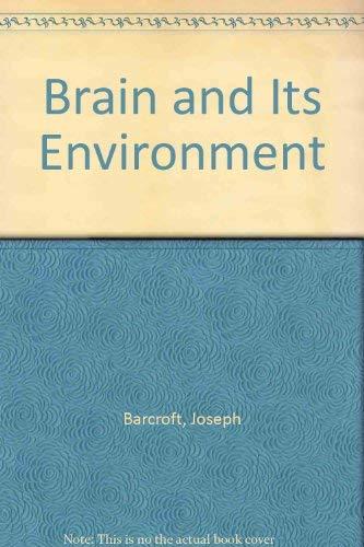 Brain and Its Environment: Barcroft, Joseph
