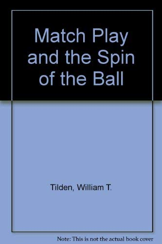 9780804617710: Match Play and the Spin of the Ball