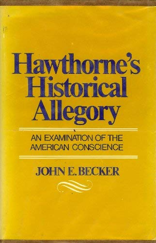 9780804690027: Hawthorne's Historical Allegory: An Examination of the American Conscience (National University Publications Series on Literary Criticism)